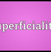 Superficiality: A Common Culture of Ignorance