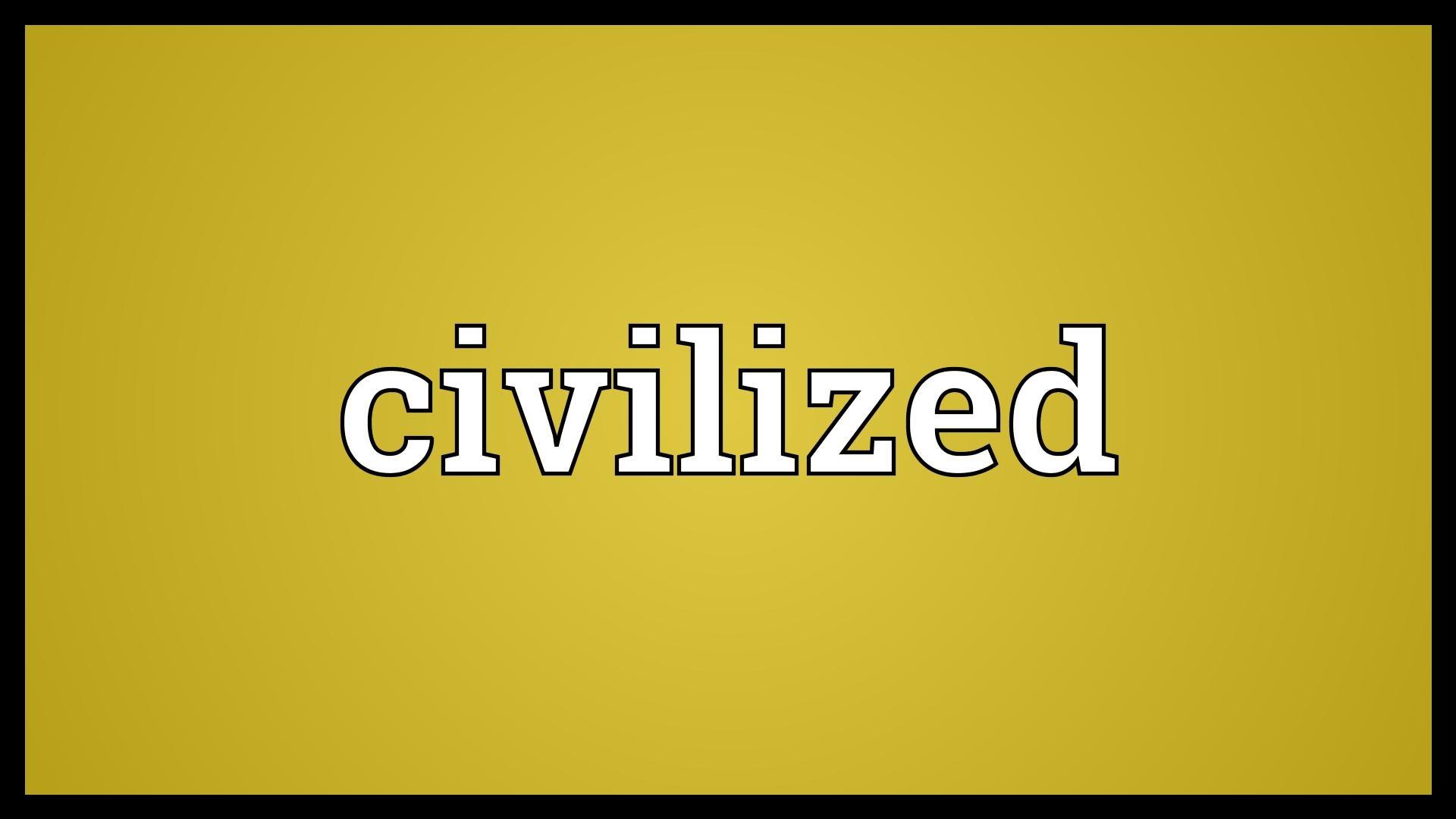 Civilized Lives